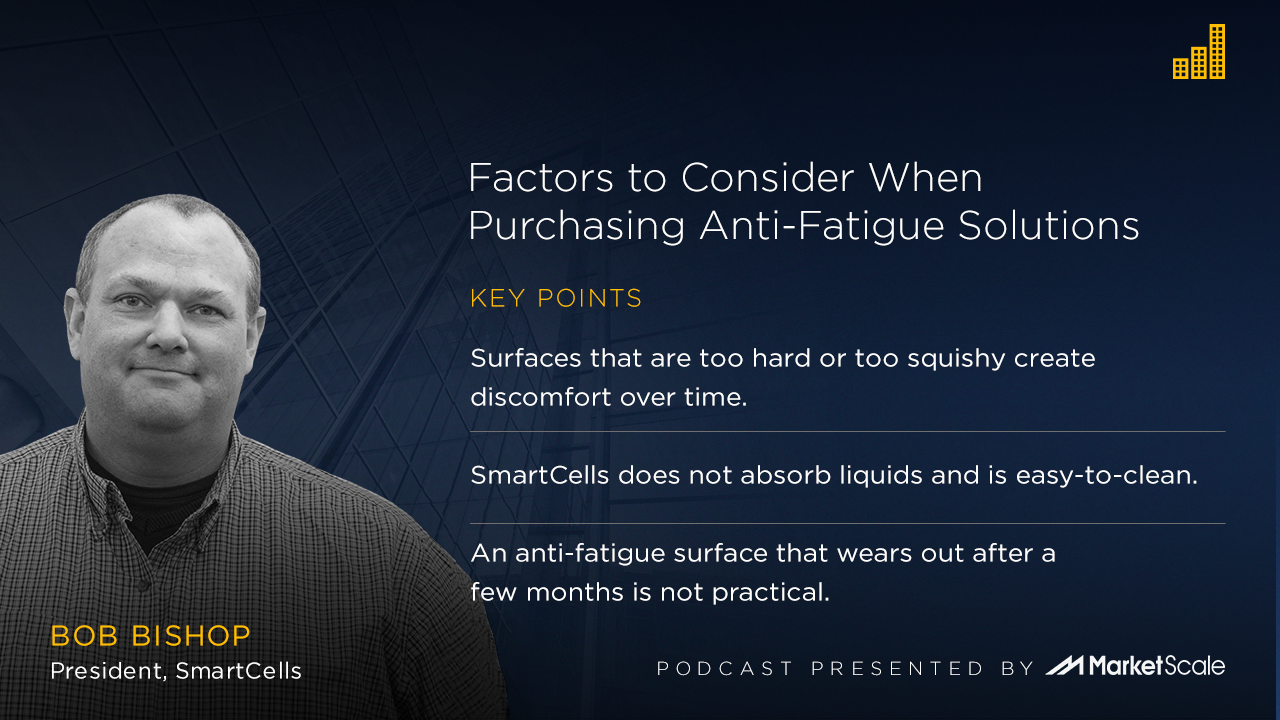 Podcast: Factors to Consider When Purchasing Anti-Fatigue Solutions